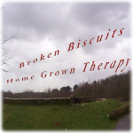 Broken Biscuits Home Grown Therapy